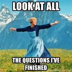 Sound Of Music Lady - Look at all  the questions i've finished