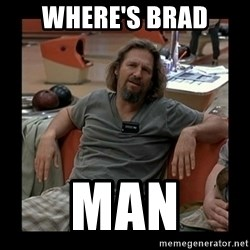 The Dude - Where's Brad Man