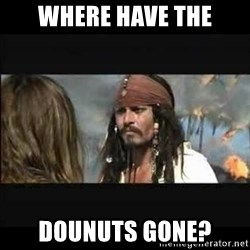 But why is the rum gone - where have the dounuts gone?
