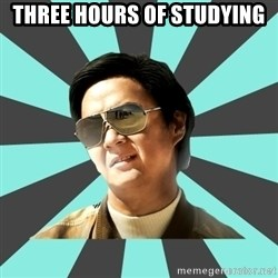 mr chow - Three hours of studying