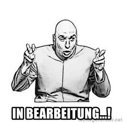 Sceptical Dr. Evil -  in Bearbeitung...!