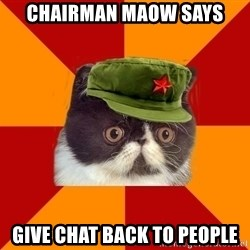 Communist Cat - chairman maow says give chat back to people