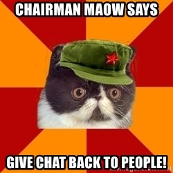 Communist Cat - chairman maow says  give chat back to people!