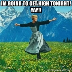 Julie Andrews looking for a fuck to give - im going to get high tonight! yay!!