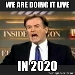 bill o' reilly fuck it - We are doing it live in 2020