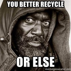 You Gonna Get Raped - You better recycle or else