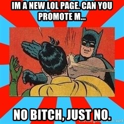 Batman Bitchslap - IM A NEW LOL PAGE. CAN YOU PROMOTE M... NO BITCH, JUST NO.