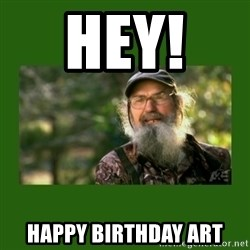 Si Robertson - HEY!   HAPPY BIRTHDAY ART