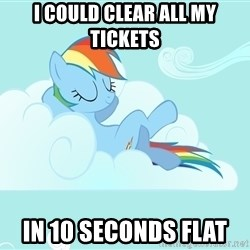 Rainbow Dash Cloud - I could clear all my tickets In 10 seconds flat
