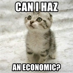 Can haz cat - CAN I HAZ AN ECONOMIC?