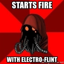 Advice Techpriest - starts fire with electro-flint