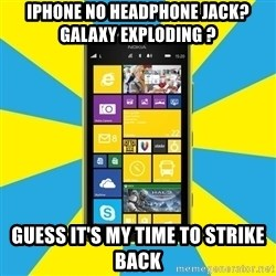 Nokia Lumia 1520 - Iphone no headphone jack? Galaxy Exploding ? Guess it's my time to strike back