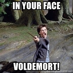Pissed off Harry - in your face Voldemort!