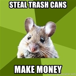 Prospective Museum Professional Mouse - steal trash cans  make money