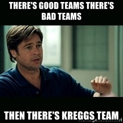 50 feet of Crap - There's good teams There's bad teams Then there's Kreggs team