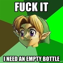 Link - fuck it i need an empty bottle