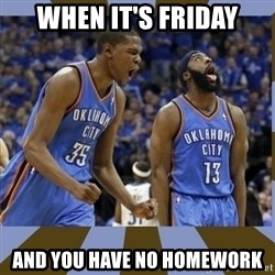 Durant & James Harden - When it's Friday and you have no homework