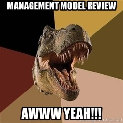 Raging T-rex - Management Model Review Awww Yeah!!!