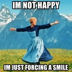 Sound Of Music Lady - Im not happy im just forcing a smile