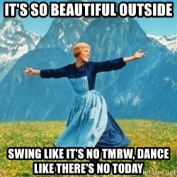 Sound Of Music Lady - It's so beautiful outside Swing like it's no tmrw, Dance like there's no today