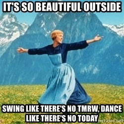 Sound Of Music Lady - It's so beautiful outside Swing like there's no tmrw, Dance like there's no today