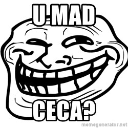 You Mad - u mad ceca?