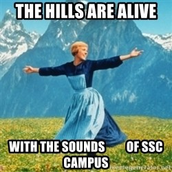 Sound Of Music Lady - The hills are alive  with the sounds         of SSC Campus
