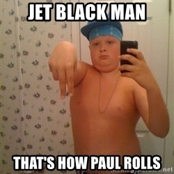 Cookie Gangster - Jet Black Man That's how Paul rolls