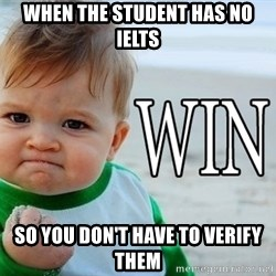 Win Baby - When the student has no IELTS so you don't have to verify them