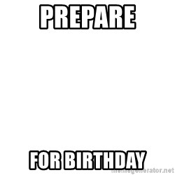 Blank Template - Prepare For birthday