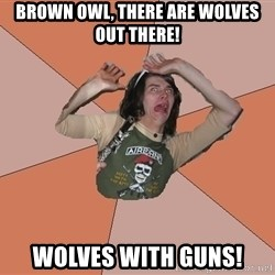 Scared Bekett - Brown Owl, there are wolves out there! Wolves with guns!