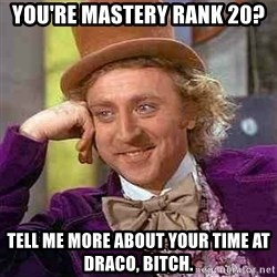 Charlie meme - You're mastery rank 20? Tell me more about your time at Draco, bitch.