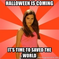 Jealous Girl - halloween is coming it's time to saved the world