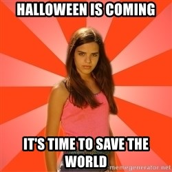 Jealous Girl - halloween is coming it's time to save the world