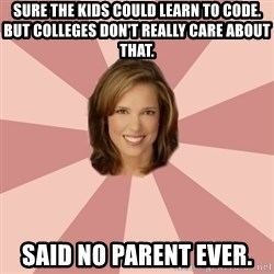 momscience - Sure the kids could learn to code. But colleges don't really care about that. Said no parent ever.