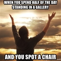 Praise - When you spend half of the day standing in a gallery and you spot a chair