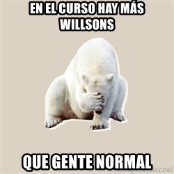 Bad RPer Polar Bear - en el curso hay más willsons que gente normal