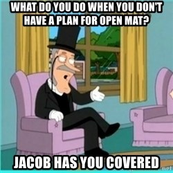 buzz killington - What do you do when you don't have a plan for open mat?  Jacob has you covered
