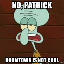 no patrick mayonnaise is not an instrument - no, patrick Boomtown is not cool