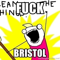 clean all the things - Fuck Bristol