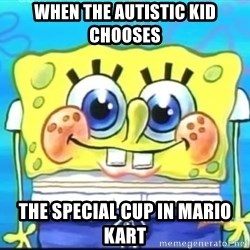 Epic Spongebob Face - When the autistic kid chooses The special cup in Mario kart