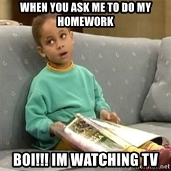 Olivia Cosby Show - when you ask me to do my homework BOI!!! im watching tv