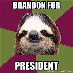 Just-Lazy-Sloth - Brandon For President