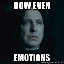 Always Snape - how even emotions