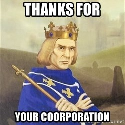 Disdainful King - thanks for your coorporation