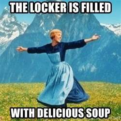 Sound Of Music Lady - the locker is filled with delicious soup