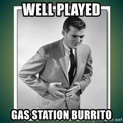 well played - Well Played Gas Station Burrito