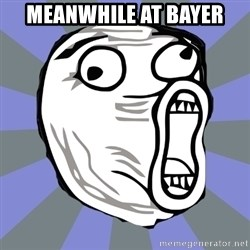 LOL FACE - Meanwhile at bayer
