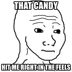 That Feel Guy - That Candy Hit me right in the feels