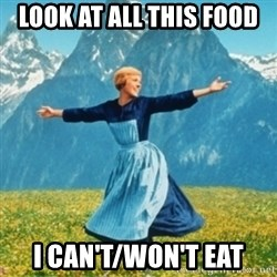 Sound Of Music Lady - LOOK AT ALL THIS FOOD I CAN'T/WON'T EAT